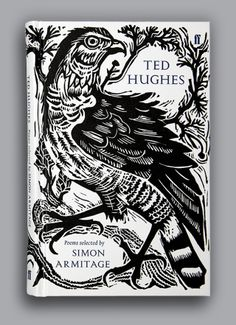 Ted Hughes Poems - Selected by Simon Armitage.  Illustration by Mark Herald.  (Faber Books)