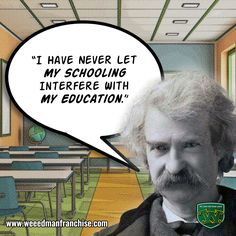 According to Mark Twain, YOU are the one ultimately responsible for your education. Motivational Quotes For Entrepreneurs, Mark Twain, Lawn Care, Some Words, No Response, Wisdom, Let It Be, Shit Happens, Education