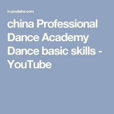 china Professional Dance Academy Dance basic skills - YouTube