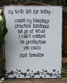 "Kind of perfect for this time of year...first and foremost, count my blessings. - 16x20  ""My to-do list for today...Count my blessings""  Hand stamped on by Houseof3"