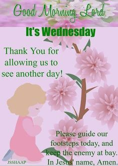 Good Morning Wednesday, Good Morning Greetings, Good Morning Quotes, Prayer For The Day, Divine Mercy, Names Of Jesus, Prayers, Blessed, Lord
