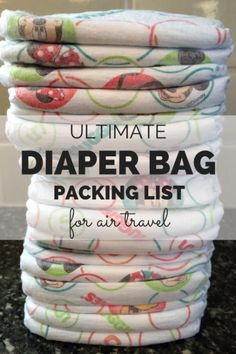 The Ultimate Diaper Bag Packing List for Air Travel: You won't forget a thing on your next airplane flight with a baby or toddler with this complete diaper bag packing list.