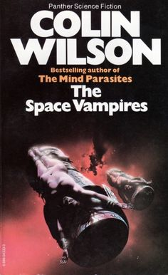 Publication: The Space Vampires Authors: Colin Wilson Year: 1977-11-00 ISBN: 0-586-04333-0 [978-0-586-04333-2] Publisher: Panther / Granada