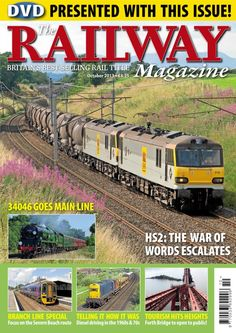The Railway Magazine - October 2013 : HS2: The war of words escalates 34046 goes mainline Branch line special - focus on the Severn Bridge route Telling it how it was - Diesel driving in the 1960s & 70s Tourism hits heights - Forth Bridge to open to public!