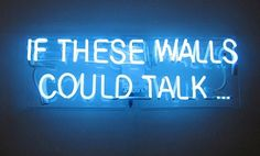 'If These Walls Could Talk' Neon, 2011 by artist Rinaldo Frattolillo