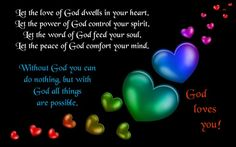 Let the love of God dwells in your heart. Let the power of God control your…