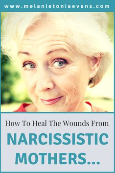 How To Heal The Wounds From Narcissistic Mothers Narcissistic Behavior, Narcissistic Abuse Recovery, Narcissistic Personality Disorder, Narcissistic Sociopath, Selfish Mothers, Daughters Of Narcissistic Mothers, Selfish People, Toxic People, Never Good Enough