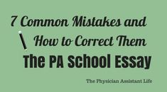 7 Common Mistakes PA Applicants Make When Writing Their Personal Statement and How You can Correct Them | The Physician Assistant Life