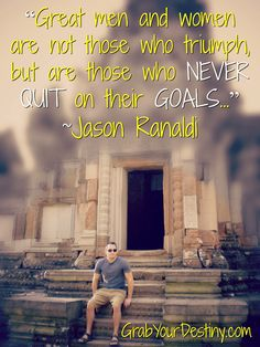 """If there is one thing to get excited about, it's your ability to make yourself do the necessary things, to get a desired result, to turn the negative into success. And that's remarkable."" ~Jason Ranaldi   #JasonAndMichelleRanaldi #GrabYourDestiny #affiliatemarketing #business #workathome #homebasedbusiness #successprinciples  #locationindependent   #success #successcoach #freedomlifestyle #workfromanywhere #residualincome #aroundtheworld #offthebeatenpath #SEAsia #travelblogger"