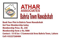 Book Your Plot in Bahria Town Nawabshah Get Your Membership today Membership Price. Rs. 25K Membership form @ Rs.1000 Contact : 15-B Sec- C Commercial Area Bahria Town, Lahore Cell # 03227260484