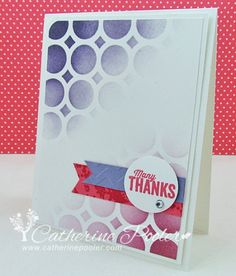 Catherine Pooler: Creativity Grows Here – Moxie Fab World Ombre Tuesday Trigger - 8/30/13.   (SU: Another Thank You; Gorgeous Grunge stamps).  (PTI: Circles Cover Plate die used as a stencil).