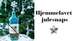 Hjemmelavet julesnaps er inges sag at lave selv. Server den i en dekorativ flaske er en skøn gaveidé - få opskriften her
