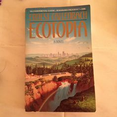 Ecotopia is a great novel published in 1975 about the succession of Washington, Oregon, and Northern California and their environmentally sustainable country twenty years later seen by an American journalist.