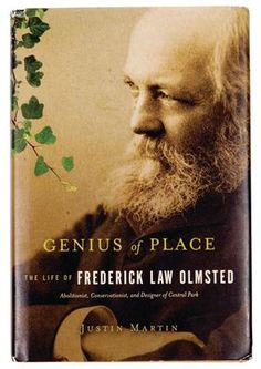 Genius of Place  Biography of Fredrick Law Olmstead