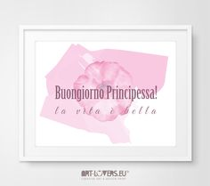 """♥ Porque o bom dia tem que começar sempre em casa! Decora a tua casa e escritório com este fantástico poster art-lovers ♥É também um presente perfeito♥ Frase """"Buongiorno Principessa! A vita..."""