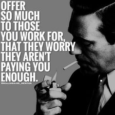 Make them worry.