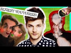 SEXIEST YOUTUBERS!