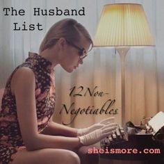 The Husband List: 12 Non-Negotiables- This looks like a great Christian blog- definitely want to check this out later