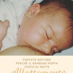 Perché i bambini poppano tanto durante la notte? Poppate notturne – Allattamento Breastfeeding Stories, Latte, Advice, Blog, Tips, Blogging