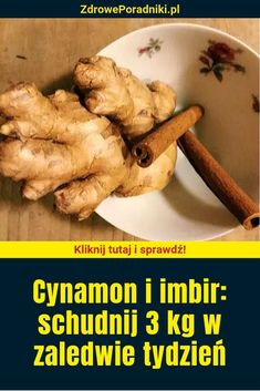 Cynamon i imbir: schudnij 3 kg w zaledwie tydzień Cholesterol, Health And Beauty, Food And Drink, Beef, Vegetables, Chicken, Workout, Healthy Drinks, Health