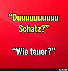'Duuuuuu Schatz?' | Lustige Bilder, Sprüche, Witze, echt lustig