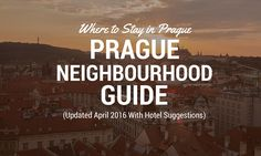 The best areas to stay in Prague according to a local. Includes an overview of the best Prague neighborhoods to stay and visit during your trip.
