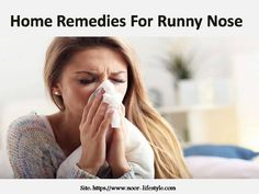 Home Remedies For Runny Nose Runny Nose Remedies, Home Remedies, Health Care, Pregnancy, Fitness, Pregnancy Planning Resources, Home Health Remedies, Natural Home Remedies, Health