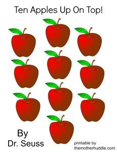 Ten Apples Up On Top - includes free printable! Laminate and tape to blocks for counting & stacking fun! Preschool Apple Theme, Apple Activities, Fall Preschool, Preschool Books, Preschool Themes, Book Activities, Dr Seuss Week, Dr Suess, Dr Seuss Crafts