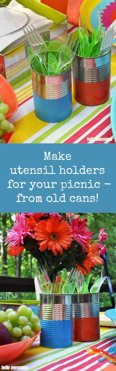 Save yourself some money this summer with recycled crafts - like these utensil holders from old cans; perfect for picnics and get togethers!