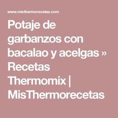 Potaje de garbanzos con bacalao y acelgas » Recetas Thermomix | MisThermorecetas