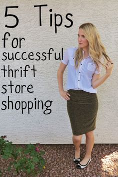 5 sucessful tips for thrift store shopping- shop and save money!! #thrifty #fashion #lookinggoodonabudget