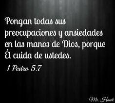 """""""Pongan Todas Sus Preocupaciones y Ansiedades en Las Manos de Dios, Porqué Él Ciuda de Ustedes."""" 1 Pedro 5:7"""