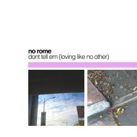 dont tell em (loving like no other) by no rome on SoundCloud