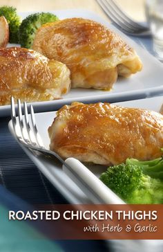 ... Roasted Chicken Thighs with Herb & Garlic recipe. You'll get mois...