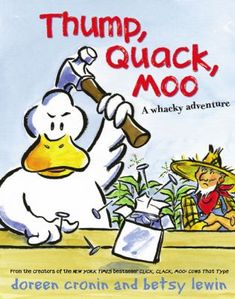Thump, Quack, Moo: A Whacky Adventure: Doreen Cronin, Betsy Lewin Used Books, Books To Read, My Books, Author Studies, Farm Theme, Reading Levels, Children's Literature, Story Time, So Little Time