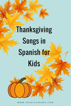 The Best Thanksgiving Songs in Spanish for Kids