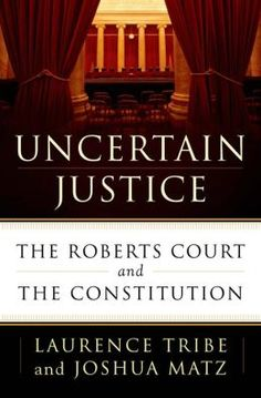 Uncertain Justice: The Roberts Court and the Constitution. Click on the book cover to request this title at the Bill or Gales Ferry Libraries. 7/14