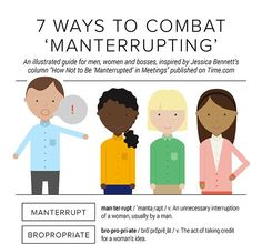 7 Ways To Combat Manterrupting. Manterrupting and bropropriating don't just harm women. This pattern stifles teamwork and holds back innovation. Change The World, In This World, Feminist Theory, Change Maker, Brave New World, Pro Choice, Equal Rights, Social Issues, Social Justice