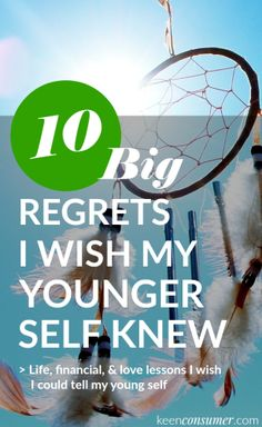Read about my top 10 big regrets I wish I could tell my younger self. Life, love, and financial lessons to be learned.