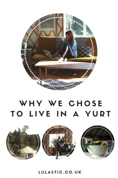 Yurt Homes - five reasons to live in one - Lulastic and the Hippyshake