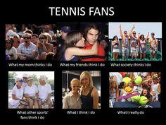 Really Funny Memes | What I Really Do ... Tennis Fans (Funny Meme) - MensTennisForums.com