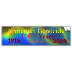 Armenian Genocide Bumper Sticker #ArmenianGenocide Go to www.zazzle.com/monstervox for more Armenian Genocide products