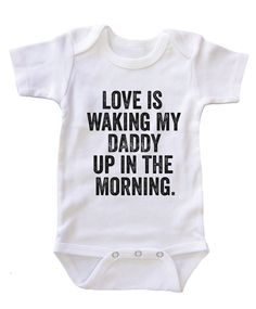"""Waking My Daddy Up"" Baby Onesie"
