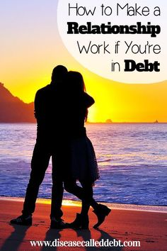 How to make a relationship work if you're in debt - Disease called Debt - http://www.popularaz.com/how-to-make-a-relationship-work-if-youre-in-debt-disease-called-debt/