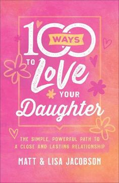 100 Ways to Love Your Daughter ebook by Matt Jacobson - Rakuten Kobo Love You Husband, Love Your Wife, Husband Wife, Kids And Parenting, Parenting Hacks, Parenting Quotes, What Makes You Laugh, Relationships Love, Family Love