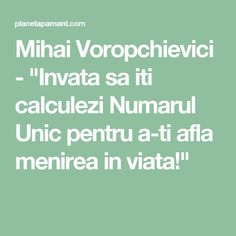 "Mihai Voropchievici - ""Invata sa iti calculezi Numarul Unic pentru a-ti afla menirea in viata!"" Reiki, Personal Development, Spirituality, Math Equations, Health, Unic, Zodiac, Feng Shui, Birthdays"