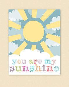 PRINTABLE You Are My Sunshine Poster  PDF by LoveBergDesigns, $8.00