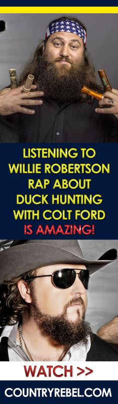 Listening to Willie Robertson Rap About Duck Hunting with Colt Ford is Amazing!