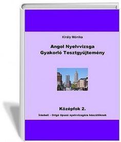 Angol Nyelvvizsga Gyakorló Tesztgyűjtemény Középfok 2  Írásbeli - Origó Típusú Nyelvvizsgára Készülőknek