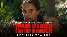 TOMB RAIDER starring Alicia Vikander | Official Trailer #1 | In theaters March 16, 2018